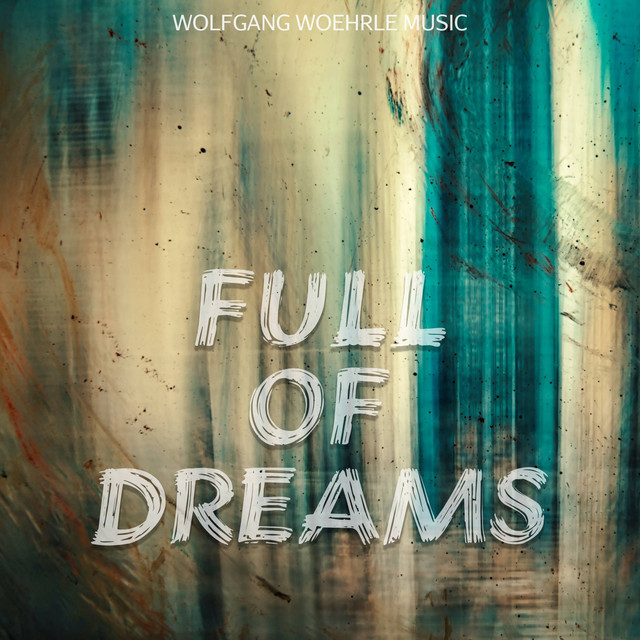 Nuevo álbum de Wolfgang Woehrle: Full of Dreams