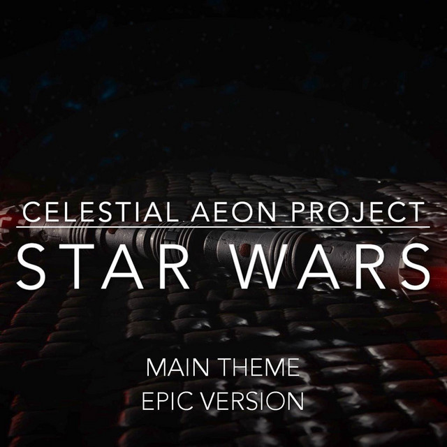 Nuevo single de Celestial Aeon Project: Star Wars Main Theme (Epic Version)
