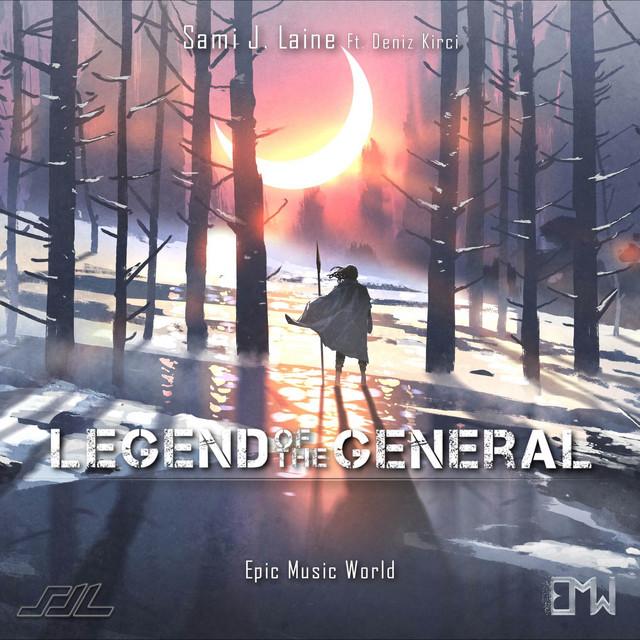 Nuevo single de Epic Music World & Sami J. Laine: Legend of the General
