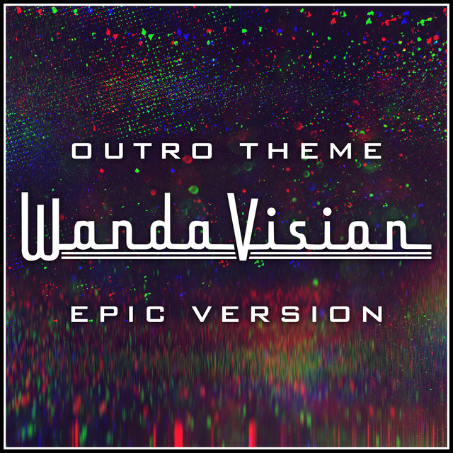 Nuevo single de L'Orchestra Cinematique: WandaVision - Outro Theme (Epic Version)