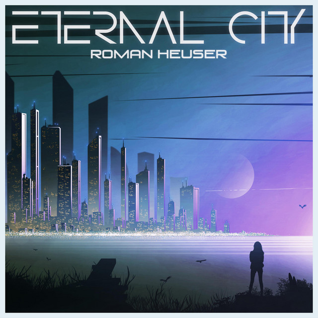 Nuevo single de Roman Heuser: Eternal City