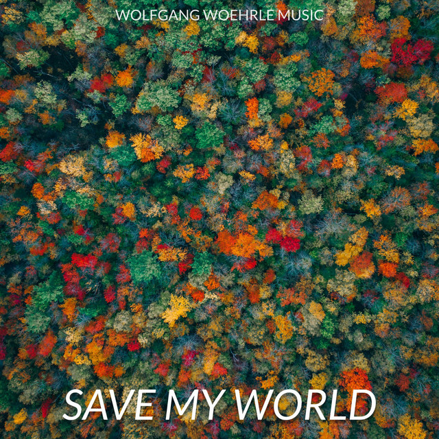 Nuevo álbum de Wolfgang Woehrle: Save My World
