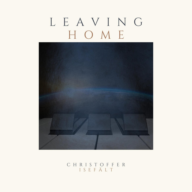 Nuevo single de Christoffer Isefält: Leaving Home