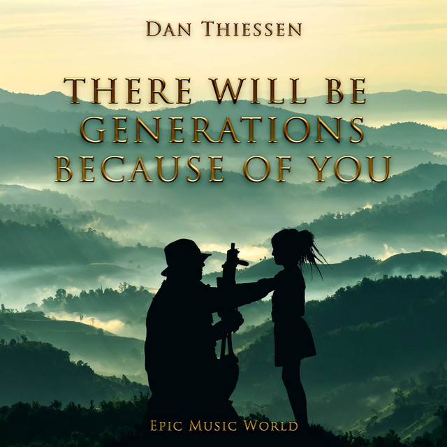 Nuevo single de Epic Music World: There Will Be Generations Because of You