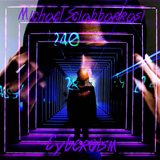 Nuevo single de Michael Sciabbarrasi: Cyberoism