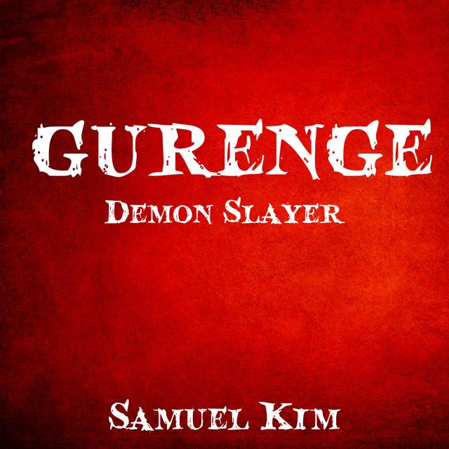 "Nuevo single de Samuel Kim: Gurenge (from ""Demon Slayer"") [Epic Version]"