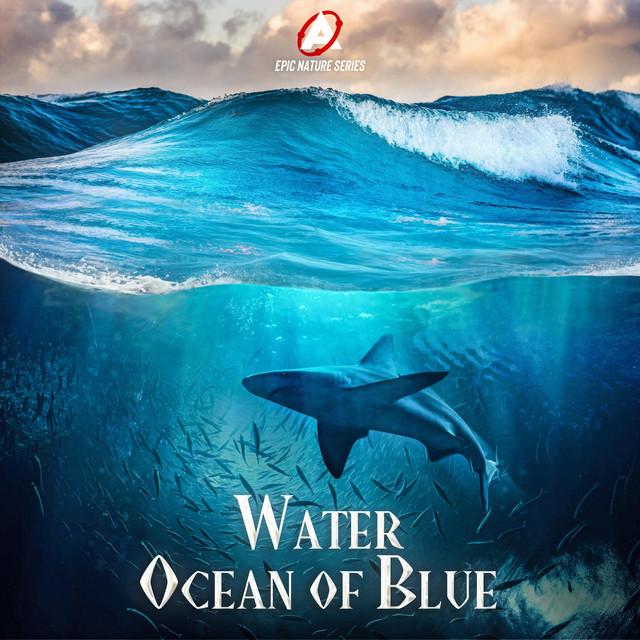 Nuevo álbum de Atom Music Audio: Epic Nature Series: Water (Ocean of Blue)