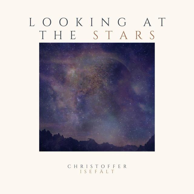Nuevo single de Christoffer Isefält: Looking at the stars