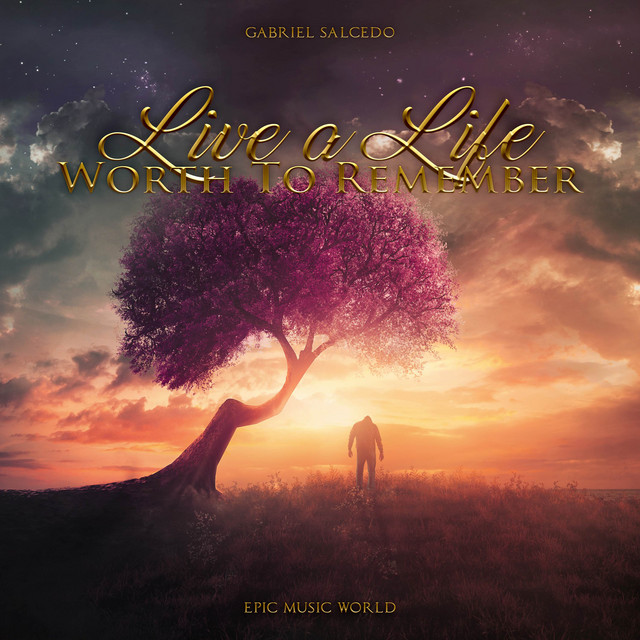 Nuevo single de Epic Music World: Live a Life Worth to Remember