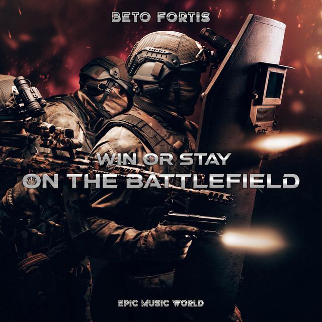 Nuevo single de Epic Music World: Win or Stay on the Battlefield