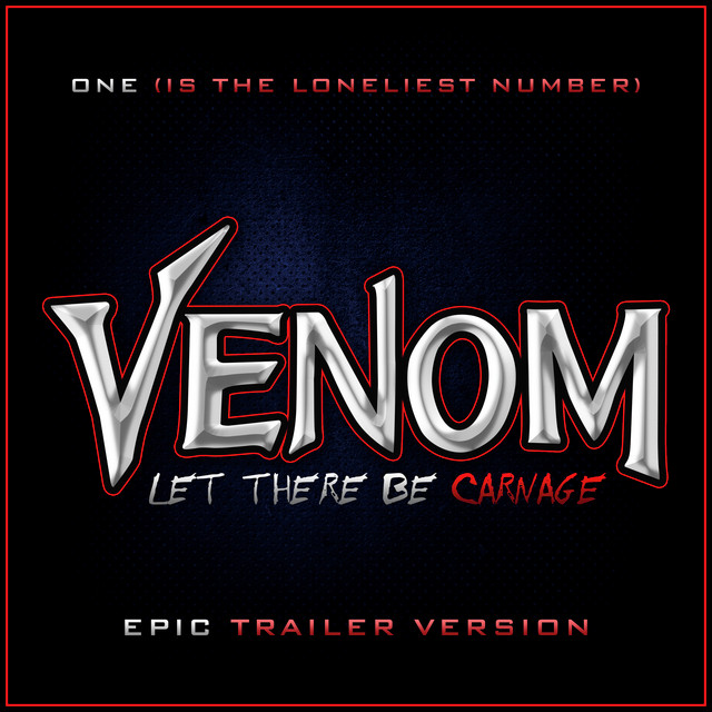 Nuevo single de L'Orchestra Cinematique: Venom: Let There Be Carnage - One (Is The Loneliest Number) [Epic Trailer Version]