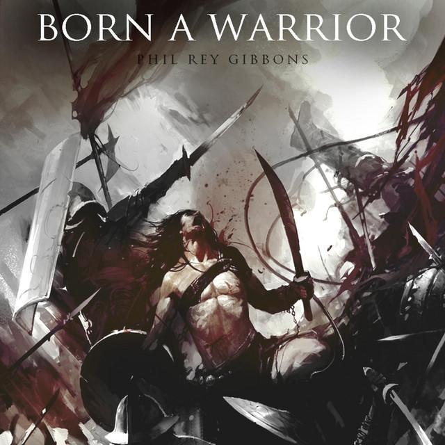 Nuevo single de Phil Rey: Born a Warrior