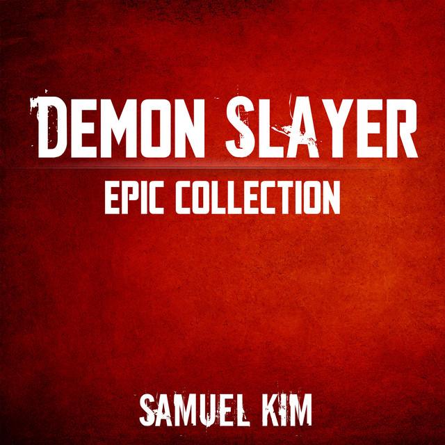 Nuevo single de Samuel Kim: Demon Slayer: Epic Collection