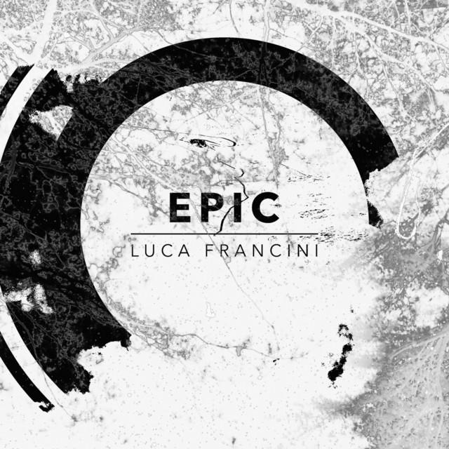 Nuevo álbum de Luca Francini: Epic