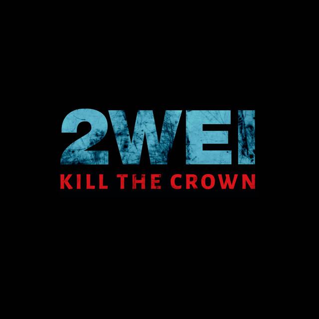 Nuevo single de 2WEI: Kill The Crown