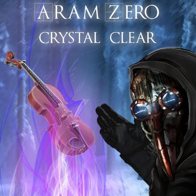 Nuevo single de Aram Zero: Crystal Clear (Cinematic Edit)