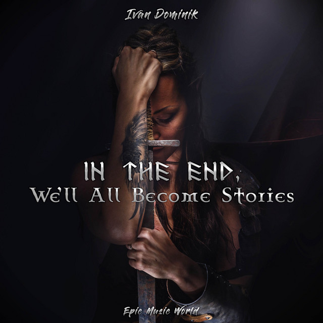 Nuevo single de Epic Music World & Ivan Dominik: In the End, We'll All Become Stories