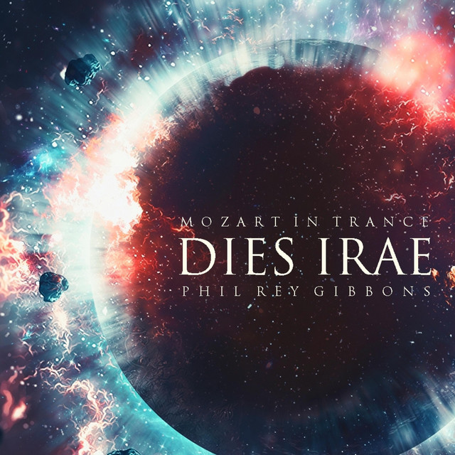Nuevo single de Phil Rey: Mozart In Trance (DIES IRAE)