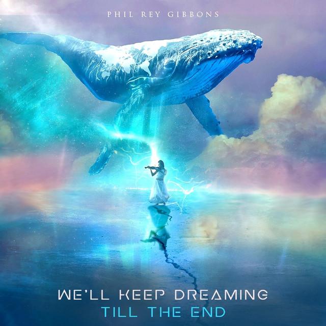 Nuevo single de Phil Rey: We'll Keep Dreaming Till The End