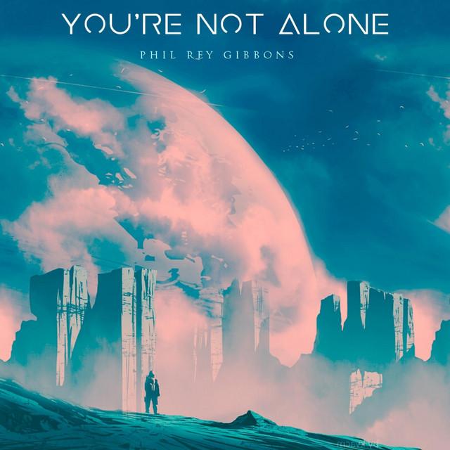 Nuevo single de Phil Rey: You're Not Alone