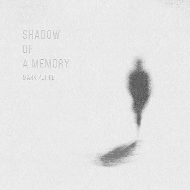 Nuevo álbum de Mark Petrie: Shadow Of A Memory