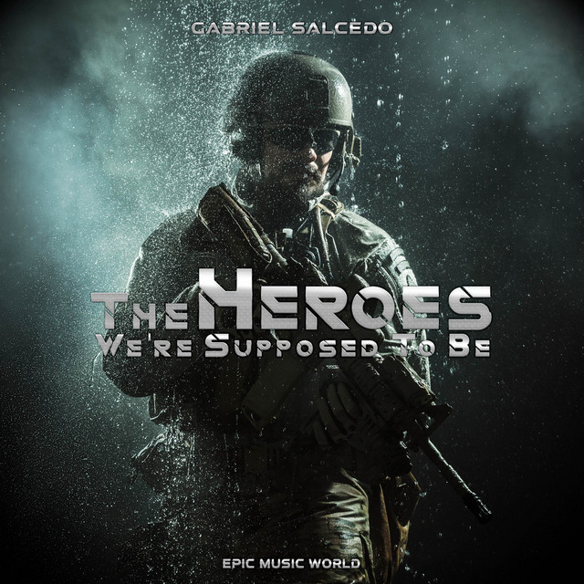 Nuevo single de Epic Music World: The Heroes We're Supposed to Be