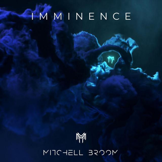 Nuevo single de Mitchell Broom: Imminence