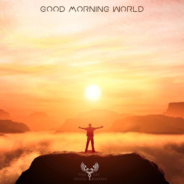 Nuevo single de Phil Rey: Good Morning World