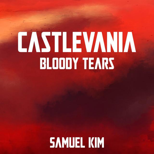 "Nuevo single de Samuel Kim: Bloody Tears - Epic Version (from ""Castlevania"")"