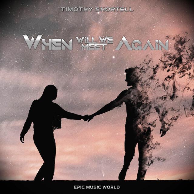 Nuevo single de Epic Music World: When Will We Meet Again
