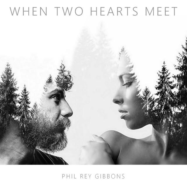 Nuevo single de Phil Rey: When Two Hearts Meet