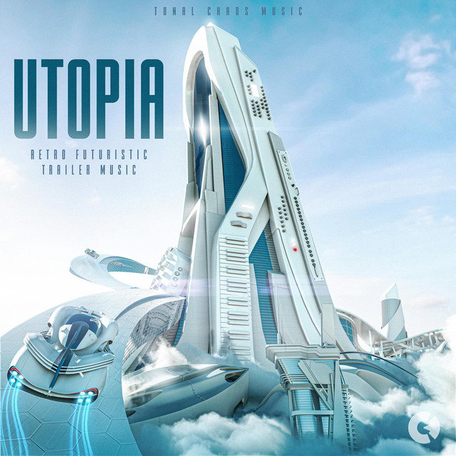 Nuevo álbum de Tonal Chaos Trailer Music: Utopia